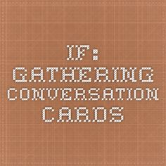 IF: Gathering conversation cards
