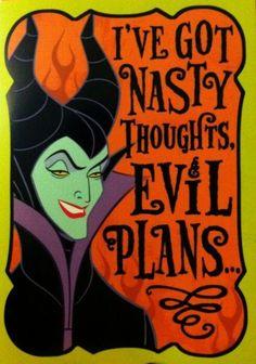 I've got nasty thoughts, evil plans. Evil Villains, Disney Villains, Disney Pixar, Disney Characters, Maleficent Quotes, Disney Maleficent, Dark Disney, Disney Love, Disney Stuff