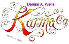 Karma Tattoo Design by Denise A. Wells by ♥Denise A. Wells♥, via Flickr
