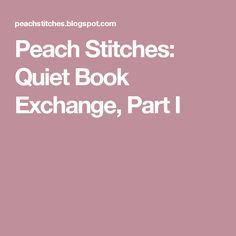 Peach Stitches: Quiet Book Exchange, Part I