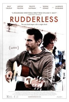 RUDDERLESS. For our review, check out: http://cinemacy.com/rudderless/