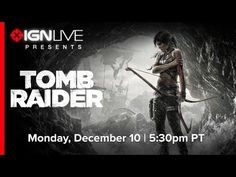 IGN Live Presents: Tomb Raider (90 minutes of Gameplay!)