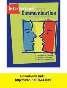 Interpersonal Communication Relating to Others (5th Edition) (9780205488797) Steven A. Beebe, Susan J. Beebe, Mark V. Redmond , ISBN-10: 020548879X  , ISBN-13: 978-0205488797 ,  , tutorials , pdf , ebook , torrent , downloads , rapidshare , filesonic , hotfile , megaupload , fileserve
