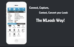 Connect, Capture, Contact and Convert Your Sales leads, the MLeads Way!