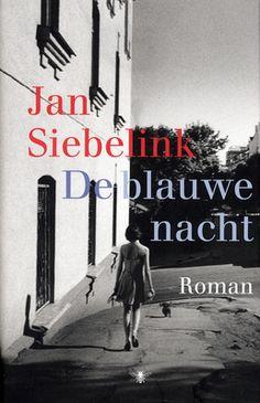De blauwe nacht - Jan Siebelink. In de vroege jaren zestig van de 20e eeuw beleeft een oudere man in Parijs een hartstochtelijke romance met een jonge vrouw, die hem op de rand van de afgrond brengt.