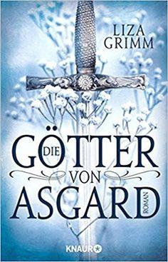 Neuerscheinungen im März 2018 #1 - Die Götter von Asgard von Liza Grimm Die Götter von Asgard heißt der neue Fantasy-Roman von Liza Grimm! Stöbert in weiteren tollen Neuerscheinungen auf meinem Blog!