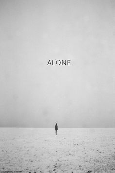 alone...and I don't mind it at all...actually, maybe this is best for me