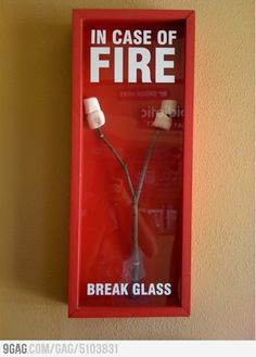 In case of fire you know what to do