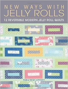 New Ways with Jelly Rolls By Pam Lintott and Nicky Lintott - Google Search