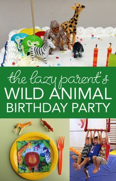 The Lazy Parent's Wild Animal Birthday Party