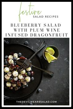 Blueberry Salad with Plum Wine Infused Dragonfruit. If you're looking to add a little fun and frivolity on your festive or even New Year's Eve dinner party, here's a blueberry salad with a twist. We have no doubt the adults will love it! Dragon Fruit Balls, Alcohol Infused Fruit, Christmas Salad Recipes, Bbq Salads, Blueberry Salad, New Years Eve Dinner, Plum Wine, Cucumber Juice, Green Fruit