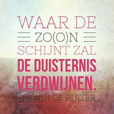 Quote van Forihaveseen.nl | @ErwinDeRuiter |  Waar de zo(o)n schijnt… #ForIHaveSeen #ErwinDeRuiter #Quote