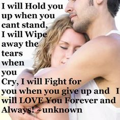 I will Hold you up when you can't stand! I will Wipe away the tears when you Cry. I will FIGHT for you when you give up! And I will Love you Forever and Always! You Gave Up, I Love You, Just For You, My Love, Love Marriage Quotes, Love And Marriage, Relationship Quotes, Life Quotes, Marriage Advice
