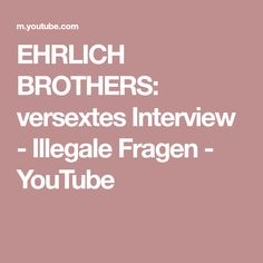 EHRLICH BROTHERS: versextes Interview - Illegale Fragen - YouTube Open Air, Interview, Youtube, Youtubers, Youtube Movies