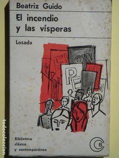 EL INCENDIO Y LAS VISPERAS - BEATRIZ GUIDO - EDITORIAL LOSADA, 1967 - Foto 1