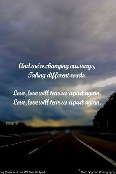 Bogman's Lyrics Quotes - Joy Division - Live Will Tear Us Apart Lyric Art, Lyric Quotes, Music Lyrics, Joy Division, Sing To Me, Film Music Books, My Favorite Music, Music Stuff, Music Bands