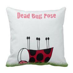 Ladybug Dead Bug Yoga Pose ~ Throw Pillow.  By #OneArtsyMomma  $29.95 #yogapose #yoga
