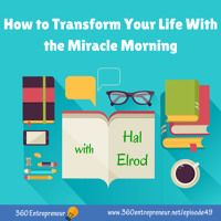 TSE How to Transform Your Life With the Miracle Morning with Hal Elrod Top Entrepreneurs, Miracle Morning, Transform Your Life, Online Marketing, Author, Writers
