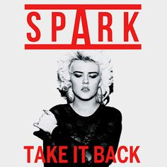 Spark. Take It Back / Struck Out.