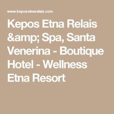 Kepos Etna Relais & Spa, Santa Venerina - Boutique Hotel - Wellness Etna Resort