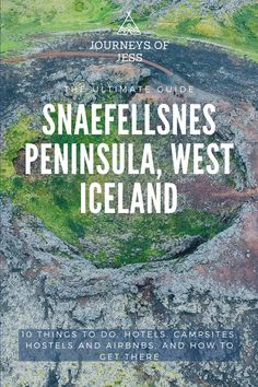 The Ultimate Guide to Snaefellsnes Peninsula | Journeysofjess