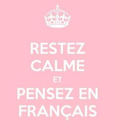 D'accord...Stay calm & think in French!  Français - Words to live by! www.tutorbuddies.com