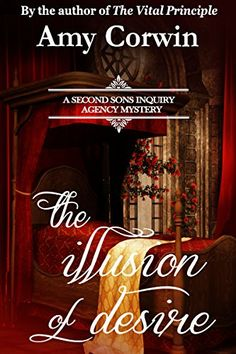 The Illusion of Desire (A Second Sons Inquiry Agency Regency Mystery Book 4) by…