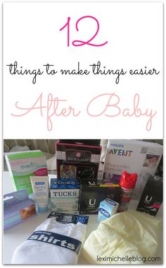 Lexi Michelle Blog: 12 things to make having a baby easier