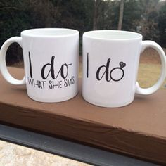 COFFEE MUG SET (11 oz.) - I DO, I DO WHAT SHE SAYS - Only Southern Made