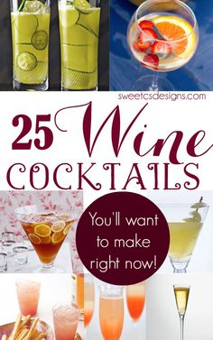 25 Wine Cocktails- this is an awesome list to keep for your next party!