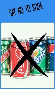 Say no to soda.