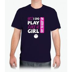 Yes I Do Play Like A Girl Softball Tshirt - Mens T-Shirt