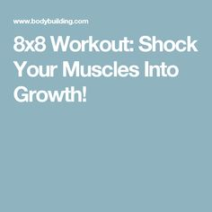 8x8 Workout: Shock Your Muscles Into Growth!