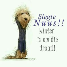 Goeie Nag, Days And Months, Goeie More, Afrikaans Quotes, Wisdom Quotes, Quote Of The Day, Favorite Quotes, Wine, Inspirational