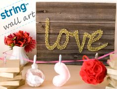 Que Linda: String Wall Art for Valentines Day