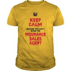 Keep Calm Because You Can Not Scare Me Insurance Sales Agent T-Shirts, Hoodies…