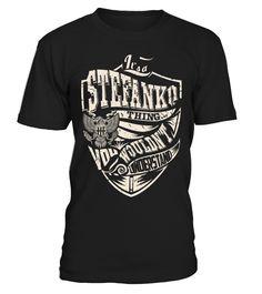 It's a STEFANKO Thing