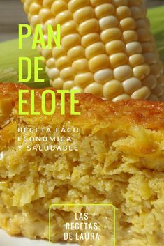 PAN DE ELOTE SALUDABLE Receta Saludable Facil y rapida para toda la familia
