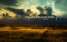quotes wallpapers, balls of steel wallpapers, duke nukem wallpapers, scenic wallpapers, sunset wallpapers, dusk wallpapers, wheat wallpapers, field wallpapers