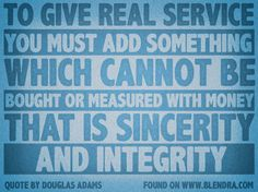 Great quote about customer service! Sincerity and integrity always win!