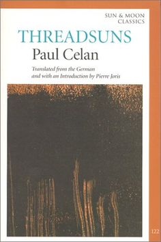 Threadsuns (German and English Edition) by Paul Celan, (Translator) Pierre Joris