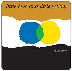 Book Review: Little Blue and Little Yellow by Leo Lionni