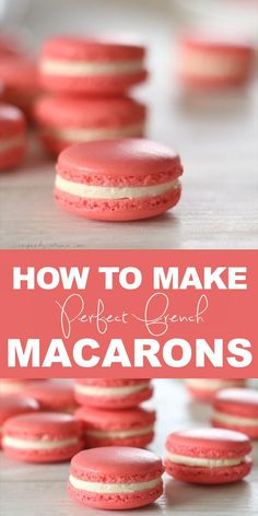 Easy Macaroons Recipe, French Macaroon Recipes, Foolproof Macaron Recipe, Make Macaroons, French Macarons Recipe Flavors, No Fail Macaron Recipe, Macarons Filling Recipe, Best Macaroon Recipe, Basic French Macaron Recipe