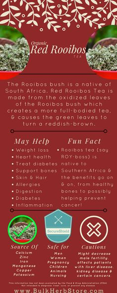 Our Organic Red Rooibos Tea is a unique brew that we love for its slightly sweet and mild nutty flavor. Boasting a rich red color, its smooth flavor perfectly complements the tea's high levels of minerals and antioxidants. Enjoy brewed in its simplicity or swirled with a splash of milk and honey!  ( Buy at our bulkherbstore.com )