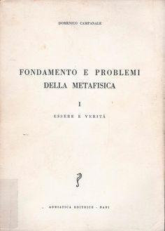 Campanale, Domenico --- Fondamento e problemi della metafisica --- Bari : Adriatica Editrice, 1968-