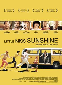 Little Miss Sunshine ~ 2006 ~   Greg Kinnear, Toni Collette, Alan Arkin, Steve Carell, Paul Dano & Abigail Breslin.  A delightful quirky little movie.  Abigail Breslin was wonderful!