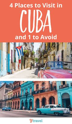 4 Exciting Places To Visit In Cuba (and one to avoid)