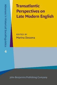 Transatlantic perspectives on late modern English / edited by Marina Dossena - Amsterdam ; Philadelphia : John Benjamins, cop. 2015
