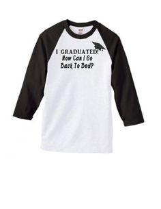 I Graduated Now Can I Go Back to Bed Shirt - Graduation Shirt - Sr Shirt - Senior Shirt