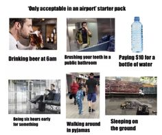 'Only acceptable in an airport' starter pack : starterpacks Packing Lists, Funny Jokes, Hilarious, Funniest Jokes, Stupid Funny, Funny Starter Packs, Aesthetic Memes, Public Bathrooms, Humor